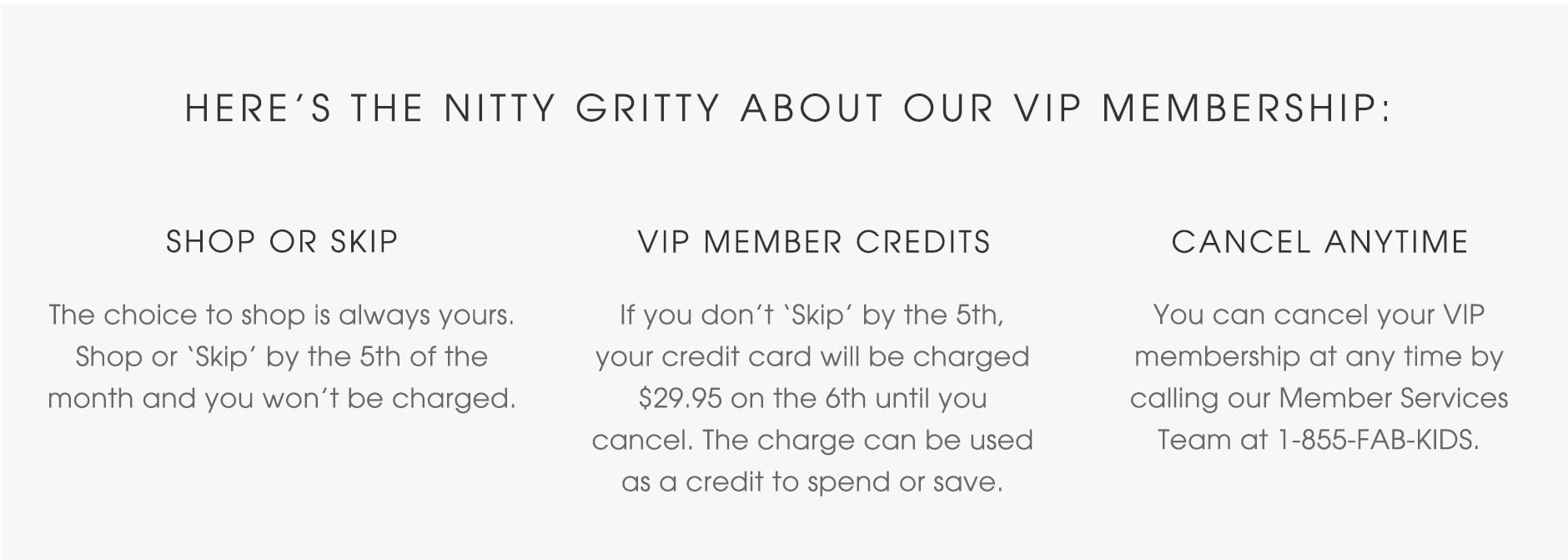 Here's the nitty gritty about our VIP membership