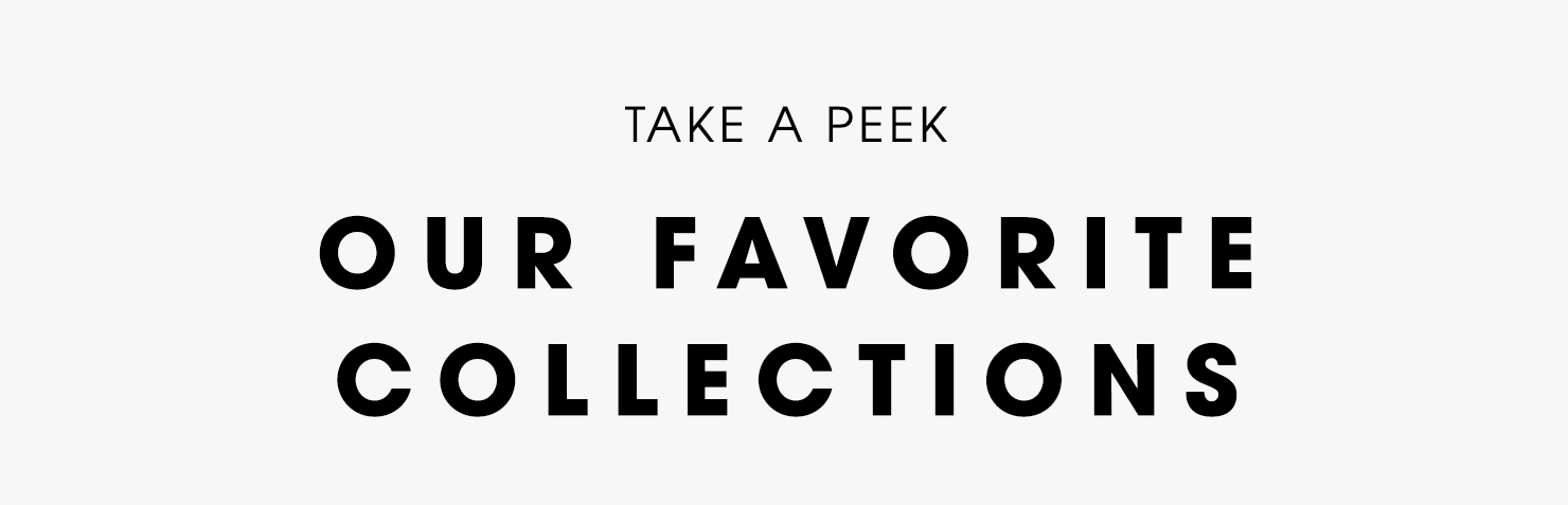 Take a Peek - our favorite collections
