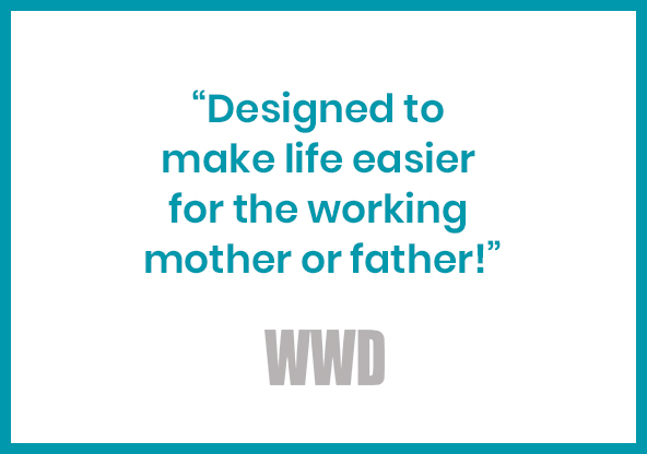 Designed to make life easier for the working mother or father!