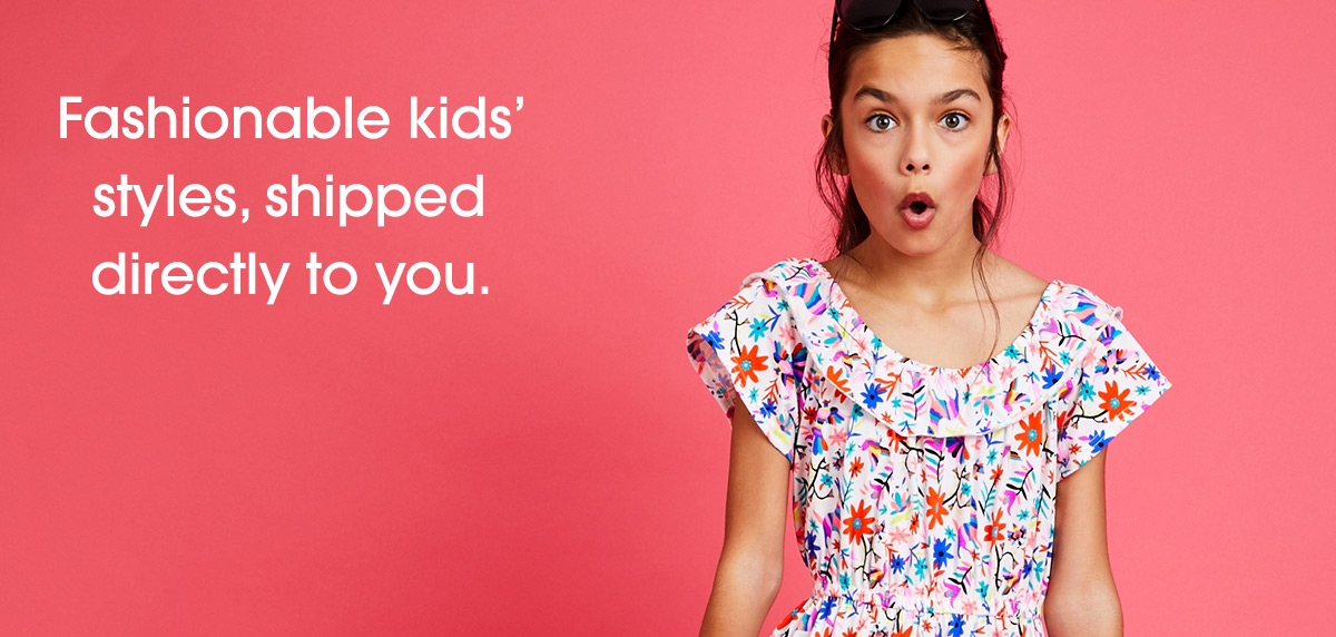 Fashionable kids' styles shipped directly to you.