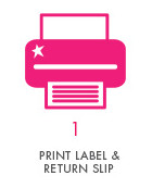 Step 1 - Print Label and Return Slip