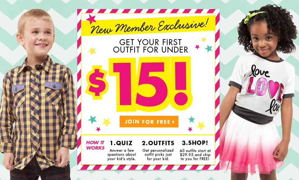 New Member Exclusive - Get Your First Outfit for Under $15!