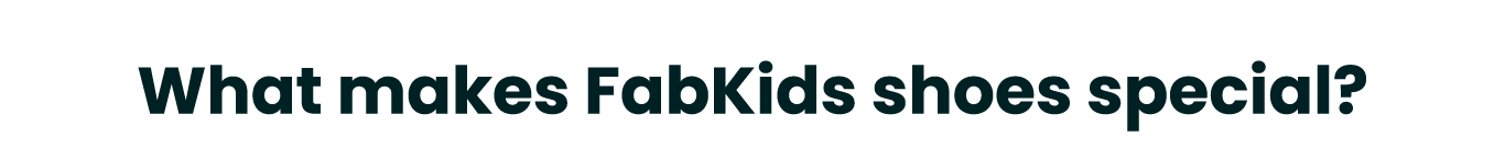 What makes FabKids shoes special?