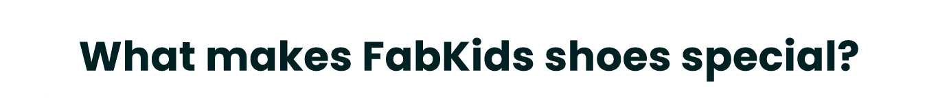 What makes FabKids shoes special