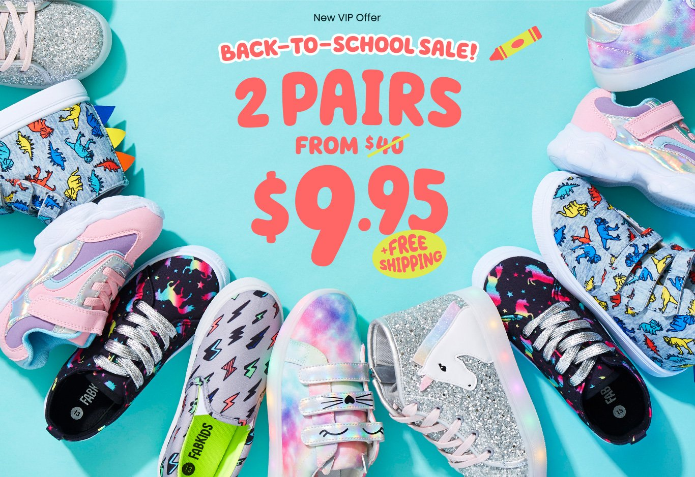 New VIP Offer - Back-To-School Sale! - 2 pairs from $9.95 + Free Shipping*