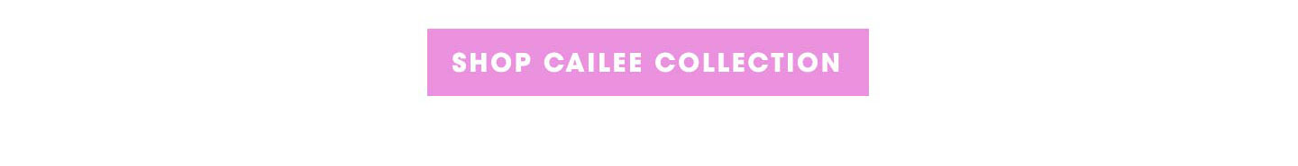 Shop Cailee Collection